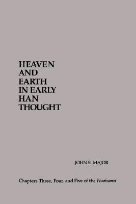 Image for Heaven and Earth in Early Han Thought: Chapters Three, Four, and Five of the Huainanzi (SUNY series in Chinese Philosophy and Culture)