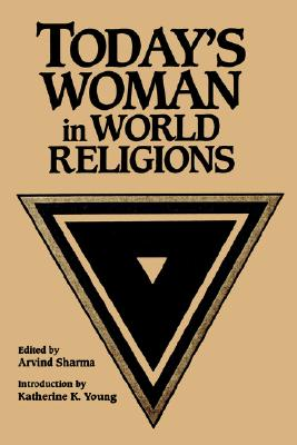 Today's Woman in World Religions (Mcgill Studies in the History of Religions), Editor-Arvind Sharma