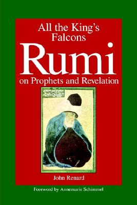 Image for All the King's Falcons: Rumi on Prophets and Revelation (Suny Series in Israeli Studies (Paperback))