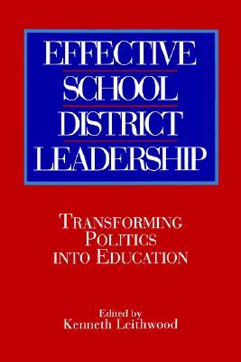 Image for Effective School District Leadership: Transforming Politics into Education (SUNY series, Educational Leadership)