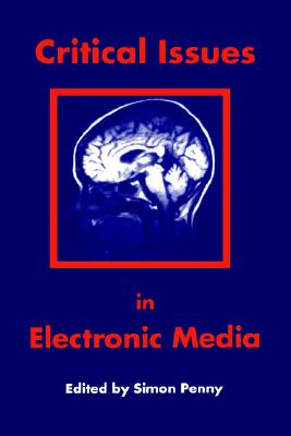 Critical Issues in Electronic Media (Suny Series (Suny Series in Film History and Theory)