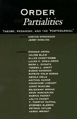 Image for Order and Partialities: Theory, Pedagogy, and the Postcolonial (Suny Series, Interruptions: Border Testimony) (SUNY series, INTERRUPTIONS:  Border Testimony(ies) and Critical Discourse/s)
