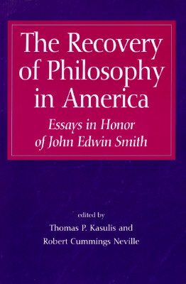 Image for The Recovery of Philosophy in America: Essays in Honor of John Edwin Smith