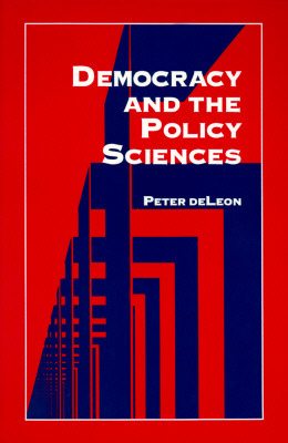 Image for Democracy and the Policy Sciences (Suny Series, Public Policy)