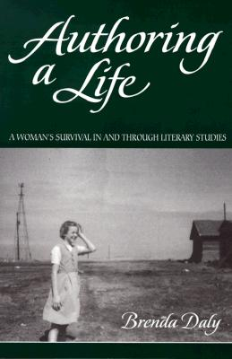 Image for Authoring a Life : A Womans Survival in and Through Literay Studies