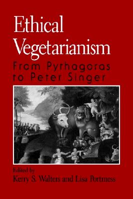 Image for Ethical Vegetarianism: From Pythagoras to Peter Singer