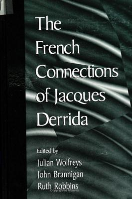Image for The French Connections of Jacques Derrida
