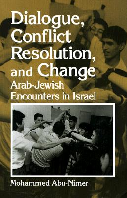 Image for Dialogue, Conflict Resolution, and Change: Arab-Jewish Encounters in Israel (SUNY Series in Israeli Studies) (Suny Series in Israeli Studies (Hardcover))
