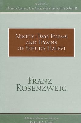 Image for NINETY-TWO POEMS AND HYMNS OF YEHUDA HALEVI TRANSLATION BY THOMAS KOVACH, EVA JOSPE, & GILYA GERDA SCHMIDT