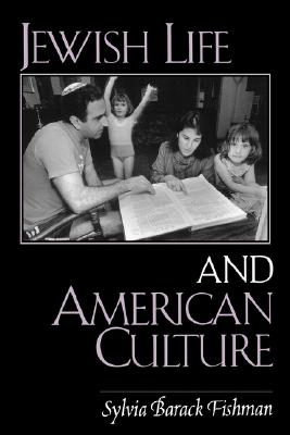 Jewish Life and American Culture (SUNY series in American Jewish Society in the 1990s), Fishman, Sylvia Barack