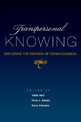 Image for Transpersonal Knowing: Exploring the Horizon of Consciousness (Suny Series, Transpersonal & Humanistic Psychology) (SUNY series in Transpersonal and Humanistic Psychology)