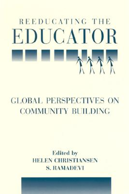 Image for Reeducating the Educator: Global Perspectives on Community Building (Suny Series, Teacher Preparation and Development)