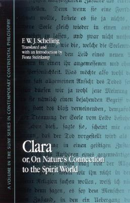 Image for Clara: or, On Nature's Connection to the Spirit World (SUNY series in Contemporary Continental Philosophy)