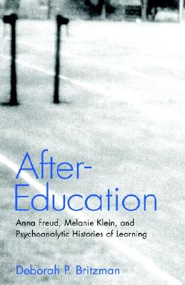 Image for After-Education: Anna Freud, Melanie Klein, and Psychoanalytic Histories of Learning