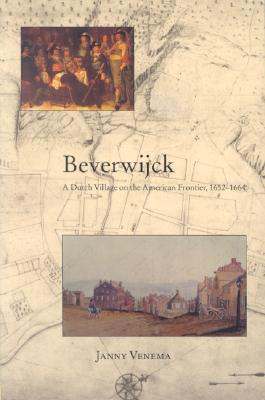 Image for Beverwijck: A Dutch Village On the American Frontier, 1652-1664