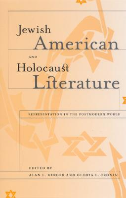 Image for Jewish American and Holocaust Literature: Representation in the Postmodern World (SUNY series in Modern Jewish Literature and Culture)