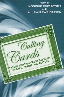 Image for CALLING CARDS THEORY AND PRACTICE IN THE STUDY OF RACE, GENDER & CULTURE