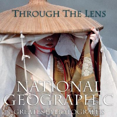 Image for Through the Lens: National Geographic's Greatest Photographs
