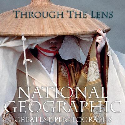 THROUGH THE LENS NATIONAL GEOGRAPHIC GREATEST PHOTOGRAPHS, FAHEY, JOHN (EDT)