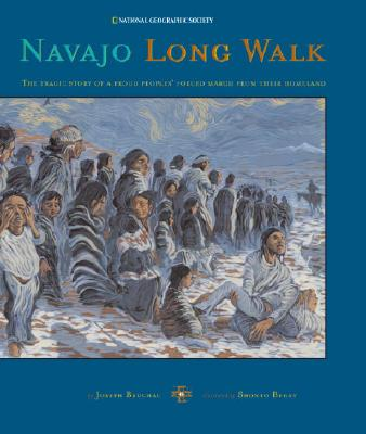 Navajo Long Walk: The Tragic Story of a Proud People's Forced March from Their Homeland, Bruchac, Joseph
