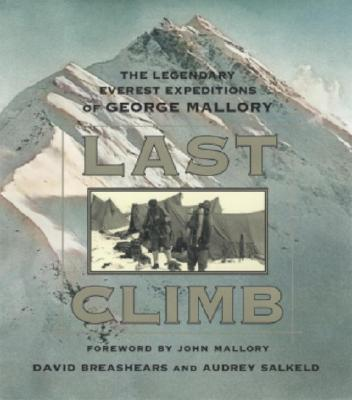 Image for Last Climb: The Legendary Everest Expeditions of George Mallory
