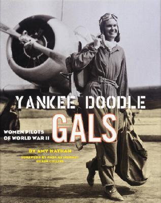 Yankee Doodle Gals: Women Pilots of World War II, Amy Nathan