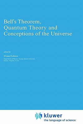 Image for Bell's Theorem, Quantum Theory and Conceptions of the Universe (Fundamental Theories of Physics)