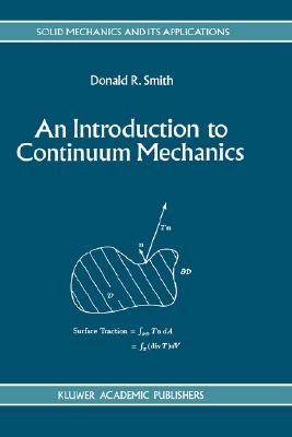 Image for An Introduction to Continuum Mechanics - after Truesdell and Noll (Solid Mechanics and Its Applications)