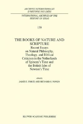 Image for The Books of Nature and Scripture: Recent Essays on Natural Philosophy, Theology and Biblical Criticism in the Netherlands of Spinozas Time and the ... internationales d'histoire des ides)