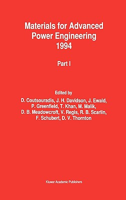 Materials for Advanced Power Engineering 1994: Proceedings of a Conference held in Li�ge, Belgium, 3-6 October 1994 (Pt. 1 &2)