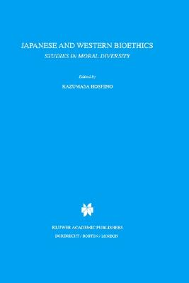 Image for Japanese and Western Bioethics: Studies in Moral Diversity (Philosophy and Medicine)