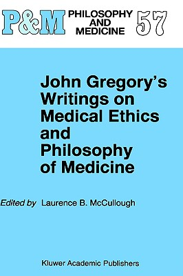 Image for John Gregory's Writings on Medical Ethics and Philosophy of Medicine (Philosophy and Medicine)