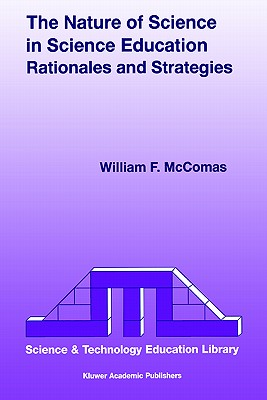 Image for The Nature of Science in Science Education: Rationales and Strategies (Contemporary Trends and Issues in Science Education (5))