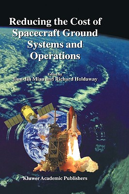 Reducing the Cost of Spacecraft Ground Systems and Operations (Space Technology Proceedings)
