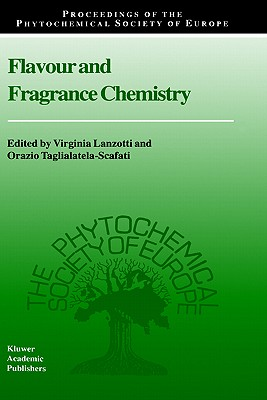 Flavour and Fragrance Chemistry (Proceedings of the Phytochemical Society of Europe)