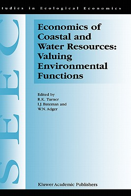 Economics of Coastal and Water Resources: Valuing Environmental Functions (Studies in Ecological Economics)