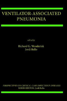 Ventilator-Associated Pneumonia (Perspectives on Critical Care Infectious Diseases)