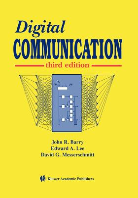 Digital Communication, Barry, John R.; Lee, Edward A.; Messerschmitt, David G.