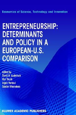 Image for Entrepreneurship: Determinants and Policy in a European-US Comparison (Economics of Science, Technology and Innovation)