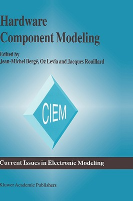 Hardware Component Modeling (Current Issues in Electronic Modeling)