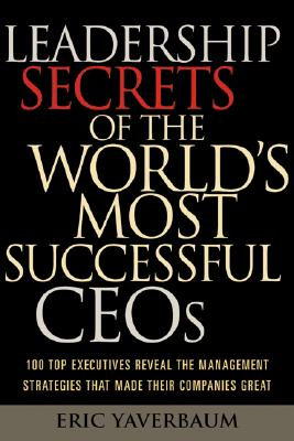 Image for Leadership Secrets of the World's Most Successful CEOs.
