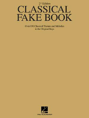 Image for Classical Fake Book: Over 850 Classical Themes and Melodies in the Original Keys