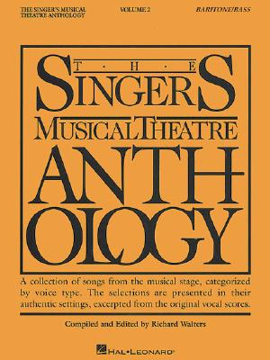 The Singer's Musical Theatre Anthology - Volume 2: Baritone/Bass Book Only (Singer's Musical Theatre Anthology (Songbooks)), Walters, Richard