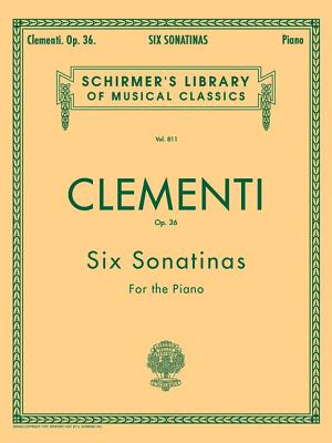 Clementi: Six Sonatinas for the Piano, Op. 36 (Schirmer's Library Of Musical Classics, Vol. 811)