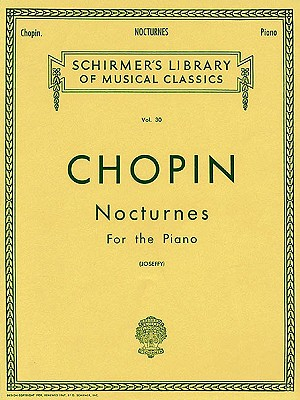 Nocturnes For the Piano (Schirmer's Library of Musical Classics, Vol. 30)