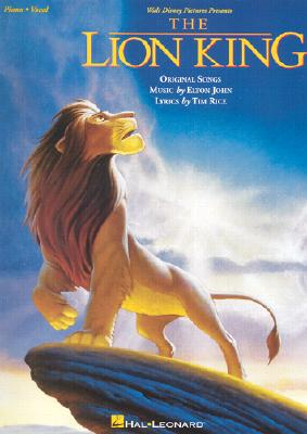 Walt Disney Presents The Lion King: Original Songs (Piano, Vocal), John, Elton [Composer]; Rice, Tim [Composer];