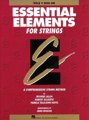 Essential Elements for Strings - Book 1 (Original Series): Viola (Essential Elements Comprehensive String Method), Gillespie, Robert; Tellejohn Hayes, Pamela; Allen, Michael