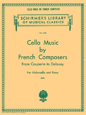 Cello Music by French Composers: Cello and Piano