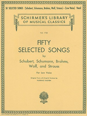 50 Selected Songs by Schubert, Schumann, Brahms, Wolf & Strauss: Low Voice (Schirmer's Library of Musical Classics)