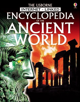 The Usborne Encyclopedia of the Ancient World: Internet Linked (History Encyclopedias), Jane Bingham, Fiona Chandler, Jane Chisholm, Gill Harvey, Lisa Miles